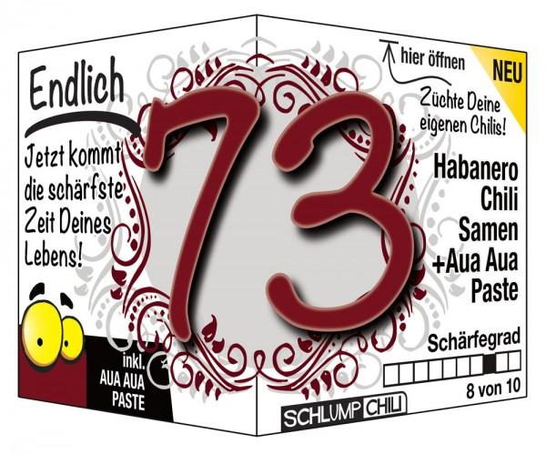 Endlich 73 - Ein scharfes Geschenk zum Geburtstag!
